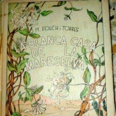 Libros antiguos: LA BLANCA CASA DE LA MARESELVA - FOLCH I TORRES -BAGUÑÀ, 1932 - BIBLIOTECA PATUFET. Lote 231533505