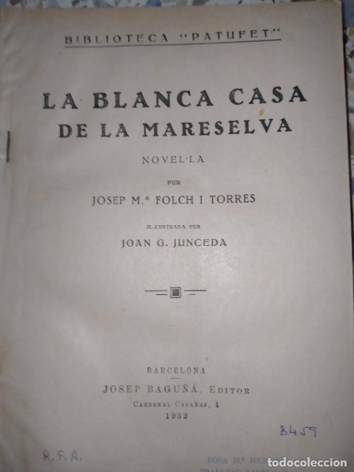 Libros antiguos: LA BLANCA CASA DE LA MARESELVA - FOLCH I TORRES -BAGUÑÀ, 1932 - BIBLIOTECA PATUFET - Foto 2 - 231533505