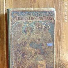 Libros antiguos: ANTIGUO LIBRO CUENTECITOS MORALES E INSTRUCTIVOS POR CRISTÓBAL SCHMID POR J. ARROYO Y ALMELA AÑO1905. Lote 233044280