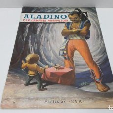 Libros antiguos: CUENTO INFANTIL . ALADINO Y LA LAMPARA MARAVILLOSA . FANTASIAS EVA . ORIGINAL AÑOS 60. Lote 233712925