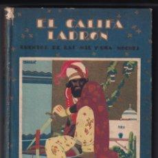 Libros antiguos: EL CALIFA LADRON -CUENTOS DE LAS MIL Y UNA NOCHES - 1931 S CALLEJA - ILUSTRADO PENAGOS. Lote 233773015