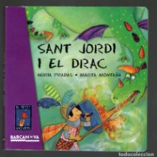 Libros antiguos: SANT JORDI I EL DRAC - NÚRIA PRADAS, MARTA MONTAÑÀ - EDITORIAL BARCANOVA.. Lote 234135590