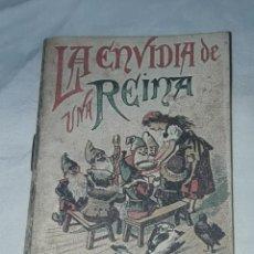 Libros antiguos: ANTIGUO CUENTO MORAL DE CALLEJA LA ENVIDIA DE UNA REINA 1901. Lote 234144960