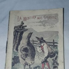 Libros antiguos: ANTIGUO CUENTO MORAL DE CALLEJA LA MENTIRA MAS GRANDE. Lote 234145375