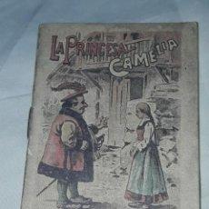 Libros antiguos: ANTIGUO CUENTO MORAL DE CALLEJA LA PRINCESA CAMELIA. Lote 234145625