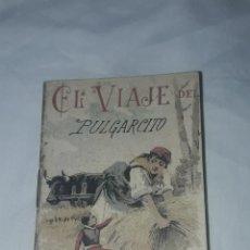 Livros antigos: ANTIGUO CUENTO MORAL DE CALLEJA EL VIAJE DEL PULGARCITO. Lote 234145890