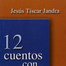 Libros antiguos: 12 CUENTOS CON PREMIO. JESÚS TISCAR JANDRA. Lote 236522180