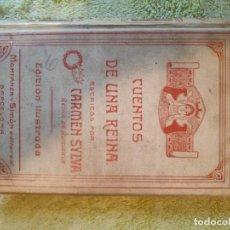 Libros antiguos: CUENTOS DE UNA REINA. CARMEN SYLVA. Lote 237019940