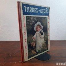 Libros antiguos: TARDES DE OTOÑO - ILUSTRADO CON 8 LAMINAS EN TRICOLOR - RAMON SOPENA EDITOR, NO CONSTA AÑO, BCN. Lote 237404670