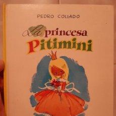Libros antiguos: ANTIGUO CUENTO TOMO LA PRINCESA DE PITIMINI PEDRO COLLADO MORO Y BLANES 1974. Lote 238125650