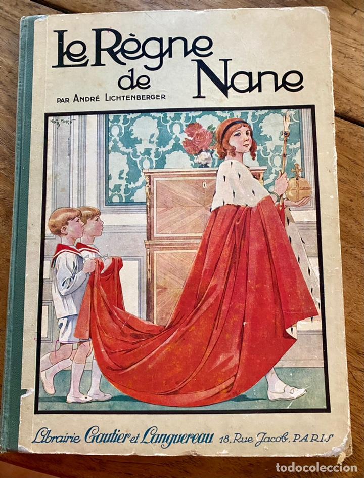 LE RÈGNE DE NANE PAR ANDRÉ LICHTENBERGER/ 1926 (Libros Antiguos, Raros y Curiosos - Literatura Infantil y Juvenil - Cuentos)