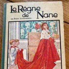 Libros antiguos: LE RÈGNE DE NANE PAR ANDRÉ LICHTENBERGER/ 1926. Lote 239959710