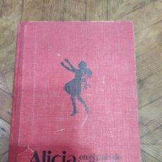 Libros antiguos: ALÍCIA EN EL PAÍS DE LAS MARAVILLAS. Lote 240339435