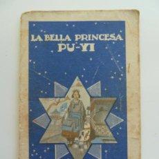 Libros antiguos: LA BELLA PRINCESA PU-YI. COLECCIÓN COLORIN Nº 1. CALLEJA. AÑO 1935. Lote 240340100