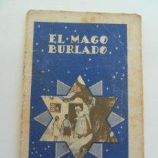 Libros antiguos: EL MAGO BURLADO. COLECCIÓN COLORIN Nº 2. CALLEJA. AÑO 1935. Lote 240340925