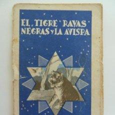 Libros antiguos: EL TIGRE RAYAS NEGRAS Y LA AVISPA. COLECCIÓN COLORIN Nº 3. CALLEJA. AÑO 1935. Lote 240341475