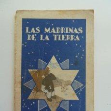 Libros antiguos: LAS MADRINAS DE LA TIERRA. COLECCIÓN COLORIN Nº 9. CALLEJA. AÑO 1935. Lote 240342725