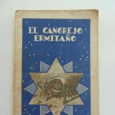 Libros antiguos: EL CANGREJO ERMITAÑO. COLECCIÓN COLORIN Nº 10. CALLEJA. AÑO 1935. Lote 240342950