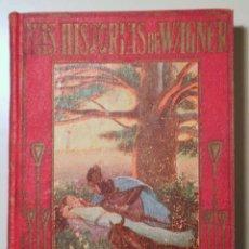Libros antiguos: WAGNER - MAS HISTORIAS DE WAGNER - BARCELONA 1932 - ILUSTRADO - 1ª EDICIÓN. Lote 241899780
