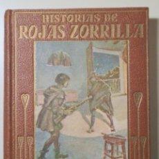 Libros antiguos: ROJAS ZORRILLA - HISTORIAS DE ROJAS ZORRILLA - BARCELONA S.A. - ILUSTRADO - 1ª EDICIÓN. Lote 241900085