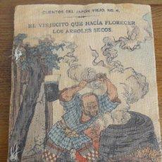 Libros antiguos: EL VIEJECITO QUE HACÍA FLORECER LOS ÁRBOLES... CUENTOS DEL JAPÓN VIEJO, Nº 4. HASEGAWA TOKYO, 1914.. Lote 242174075
