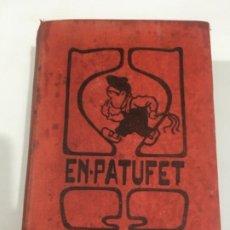 Libri antichi: EN- PATUFET AÑO 1930 ENCUADERNADO. Lote 243246755