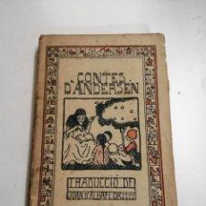 Libros antiguos: CONTES D'ANDERSEN. JOAN CRISTIÁ ANDERSEN. 1918 BARCELONA. ED.: CATALANA. JOAN D'ALBAFLOR. Lote 244490475