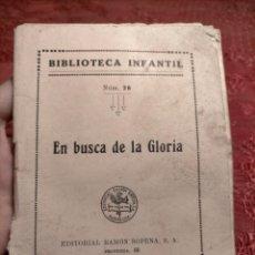 Libros antiguos: ANTIGUO LIBRO EN BUSCA DE LA GLORIA 1933 BARCELONA BIBLIOTECA INFANTIL Nº26 EDITORIAL RAMON SOPENA. Lote 244596885