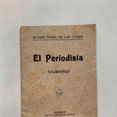 Libri antichi: ÁLVARO MARÍA DE LAS CASAS. EL PERIODISTA. CUENTO. EDICIÓN ÚNICA DESCATALOGADA. DEDICATORIA.. Lote 244840550