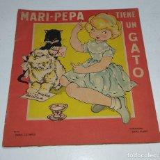 Libros antiguos: MARI PEPA TIENE UN GATO TEXTO DE EMILIA COTARELO CON ILUSTRACIONES DE MARIA CLARET. Lote 245001165