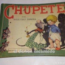 Libros antiguos: CHUPETE. MERCEDES LLIMONA. EDICIONES CHICOS. S/F.. Lote 245087410