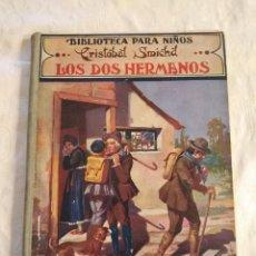 Libros antiguos: LOS DOS HERMANOS COLECCIÓN BIBLIOTECA PARA NIÑOS. RAMÓN SOPENA. 1934. Lote 245154155