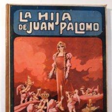 Libros antiguos: LA HIJA DE JUAN PALOMO. POR TRUJILLO, FEDERICO. EDIT. SOPENA (1935). Lote 245260280