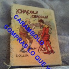 Libros antiguos: CHACOLÍ CHACOLÁ CUENTO CALLEJA ANTIGUO DE EPOCA U31. Lote 245916340