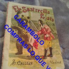 Libros antiguos: EL SASTRECILLO LISTO CUENTO CALLEJA ANTIGUO DE EPOCA U31. Lote 245916610