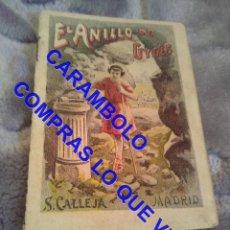 Libros antiguos: EL ANILLO DE GYGES CALLEJA ANTIGUO DE EPOCA U31. Lote 245917040