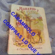Libros antiguos: ROBERTO Y CELIA CALLEJA ANTIGUO DE EPOCA U31. Lote 245918130