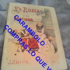 Libros antiguos: LA RUECA EL TELAR Y EL BASTIDOR CALLEJA ANTIGUO DE EPOCA U31. Lote 245918200
