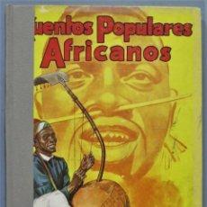 Libros antiguos: 1944.- CUENTOS POPULARES AFRICANOS. MOLINO. Lote 246327825