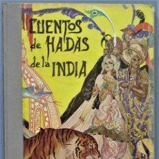 Libros antiguos: 1947.- CUENTOS DE HADAS DE LA INDIA. MOLINO. Lote 246328130