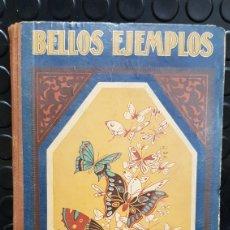 Libros antiguos: BELLOS EJEMPLOS .PRIMERA SERIE. BIBLIOTECA NATURA RICARDO OPISSO. Lote 247716890