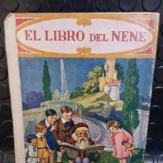 Libros antiguos: EL LIBRO DEL NENE EDITORIAL RAMÓN SOPENA AÑOS 1930. Lote 247717800