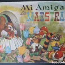 Libros antiguos: MI AMIGA LA MAESTRA CUENTO DESPLEGABLE EDITORIAL CODEX. Lote 247808315