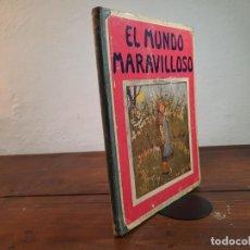 Libros antiguos: EL MUNDO MARAVILLOSO (CUENTOS FANTASTICOS) - EDITORIAL RAMON SOPENA, 1917, BARCELONA. Lote 249595565