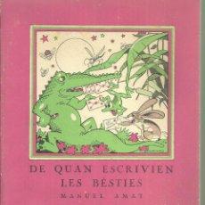 Libros antiguos: 4255.-DE QUAN ESCRIVIRN LES BESTIES-MANUEL AMAT-ARTUR MORENO-COMISSARIAT DE PROPAGANDA-GUERRA CIVIL. Lote 254331990