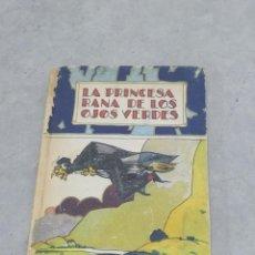 Libros antiguos: LA PRINCESA RANA DE LOS OJOS VERDES - ED. SATURNINO CALLEJA 1936 - BIBLIOTECA ILUSTRADA. Lote 255001650