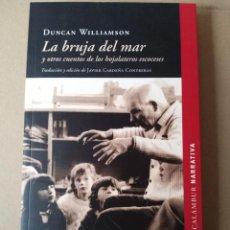Libros antiguos: LA BRUJA DEL MAR Y OTROS CUENTOS DE LOS HOJALETEROS ESCOCESES - DUNCAN WILLIAMSON. Lote 256018300