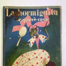 Libros antiguos: L-365. LA HORMIGUITA SE QUIERE CASAR. CUENTOS DE CALLEJA. ILUSTR. DE REINOSO.. Lote 257270080