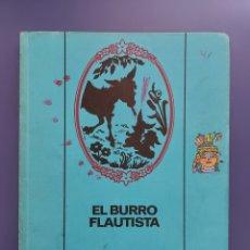 Libros antiguos: EL BURRO FLAUTISTA , PRIMERA EDICIÓN 1969. Lote 257989470