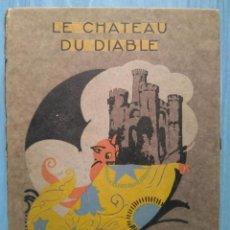 Libros antiguos: JOSÉ DE ZAMORA: LE CHATEAU DU DIABLE. CONTES MAGIQUES EN COULEURS. 1925. EN FRANCÉS.. Lote 258497950